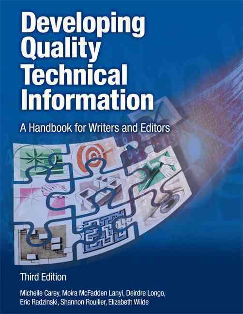Developing Quality Technical Information By Carey, Michelle/ Lanyi, Moira Mcfadden/ Longo, Deirdre/ Radzinski, Eric/ Rouiller, Shannon